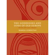 The Goddesses and Gods of Old Europe : Myths and Cult Images