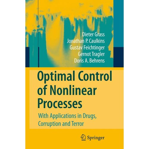 Optimal Control of Nonlinear Processes: With Applications in Drugs, Corruption and Terror