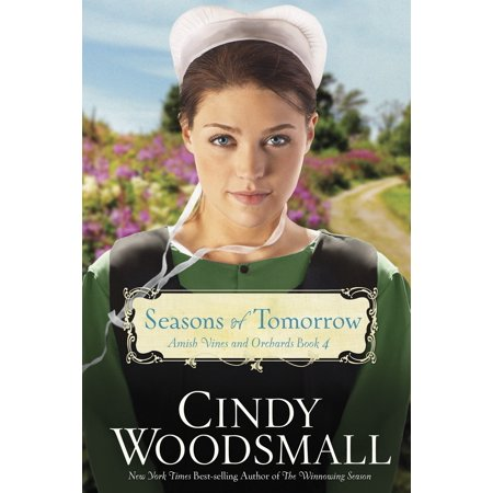 Seasons of Tomorrow : Book Four in the Amish Vines and Orchards Series