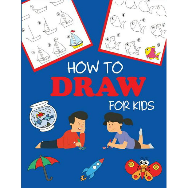 Step By Step Drawing Books How To Draw For Kids Learn To Draw Step By Step Easy And Fun Paperback Walmart Com Walmart Com