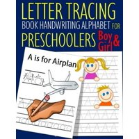 Letter Tracing Book Handwriting Alphabet for Preschoolers Boy and Girl: Letter Tracing Book -Practice for Kids - Ages 3+ - Alphabet Writing Practice - Paperback