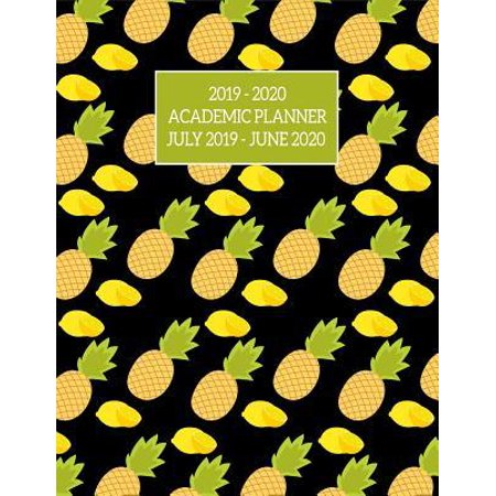 July 2019 - June 2020 Academic Planner : Pineapple and Lemon Pattern Planner & Organizer for College Students Weekly Goals, Habit Tracker, To-Do/Shopping List & Dot Grid