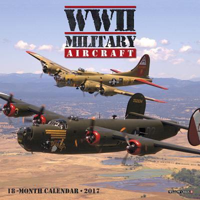 WWII Military Aircraft 2017 Calendar