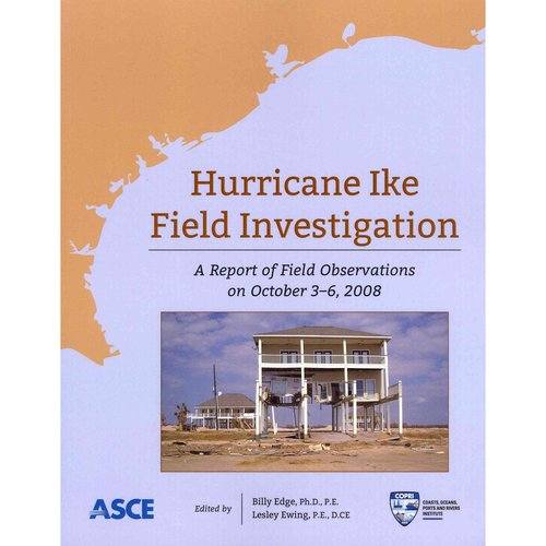 Hurricane Ike Coastal Impact Assessment: A Report of Field Operations from October 3-6, 2008