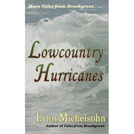 Lowcountry Hurricanes  South Carolina History And Folklore Of The Sea From Murrells Inlet And Myrtle Beach  More Tales From Brookgreen Series