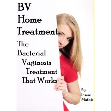 Bacterial Vaginosis Treatment: Home Treatment Report -