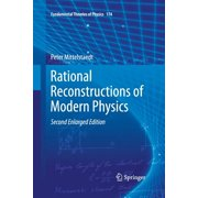 Fundamental Theories of Physics: Rational Reconstructions of Modern Physics (Paperback)