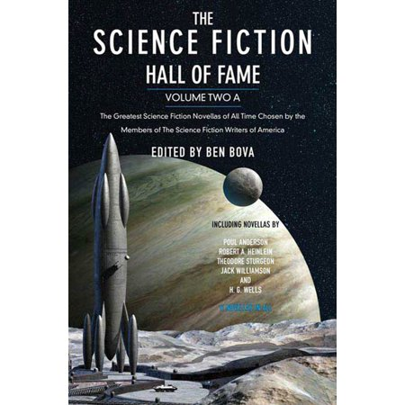 The Science Fiction Hall of Fame, Volume Two A : The Greatest Science Fiction Novellas of All Time Chosen by the Members of The Science Fiction Writers of (Best Science Fiction Anthologies Of All Time)