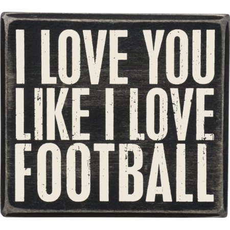 Primitives by Kathy Box Sign, Love Football](Football Sign Ideas)