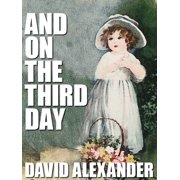And On the Third Day - eBook
