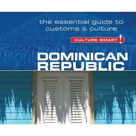 Dominican republic - culture smart! : the essential guide to customs and culture: