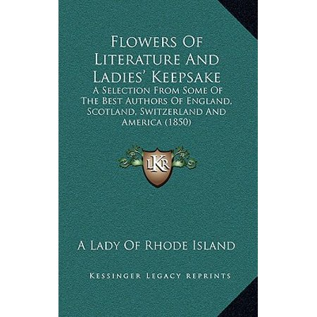 Flowers of Literature and Ladies' Keepsake : A Selection from Some of the Best Authors of England, Scotland, Switzerland and America