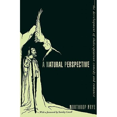 A Natural Perspective : The Development of Shakespearean Comedy and Romance
