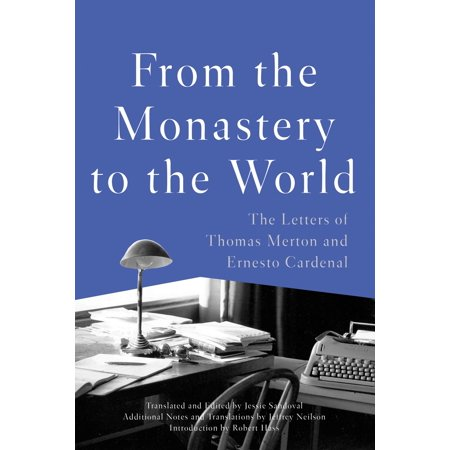 From the Monastery to the World : The Letters of Thomas Merton and Ernesto Cardenal