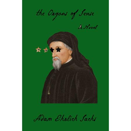 The Organs of Sense : A Novel