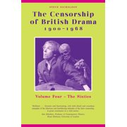 The Censorship of British Drama 1900-1968 Volume 4 : Volume Four: The Sixties