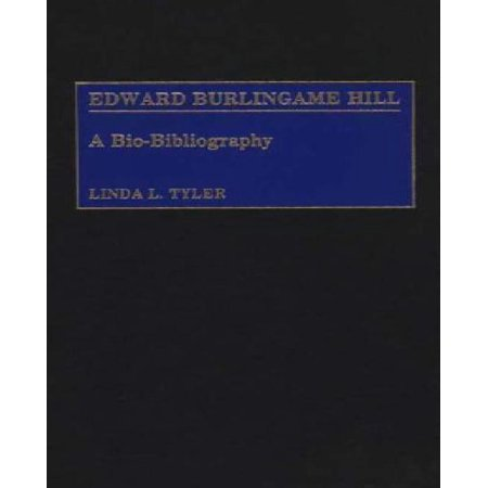 Edward Burlingame Hill  A Bio Bibliography  Bio Bibliographies In Music