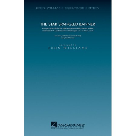 Star Spangled Banner Chorus - Hal Leonard The Star Spangled Banner - 200th Anniversary Edition (SATB Chorus with Piano) arranged by John Williams