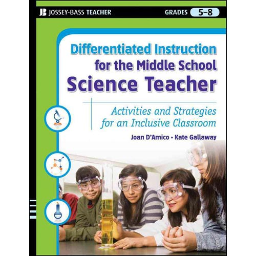 Differentiated Instruction for the Middle School Science Teacher: Activities and Strategies for an Inclusive Classroom: Grades 5-8