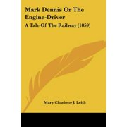 Mark Dennis or the Engine-Driver : A Tale of the Railway (1859)