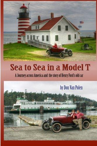 Sea to Sea in a Model T: The Story of Henry Fords Old Car by