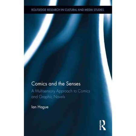 Comics and the Senses: A Multisensory Approach to Comics and Graphic Novels by