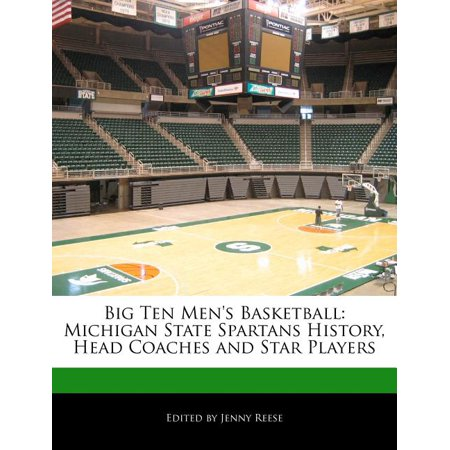 Big Ten Men's Basketball : Michigan State Spartans History, Head Coaches and Star Players