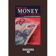 Making Money Made Simple : The Aim of This Book Is to Cover the Essentials of Money, Investment, Borrowing and Personal Finance in a Simple Way.