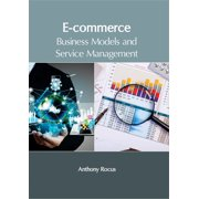 E-Commerce: Business Models and Service Management