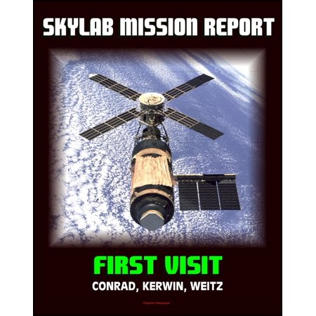 Skylab Mission Report: First Visit - 1973 Space Station Mission by Conrad, Kerwin, Weitz - Workshop Damage and Problems, Activities, Hardware, Anomalies, Experiments, Crew Health, EVAs - (Von Zipper Skylab)