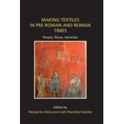 Making Textiles in pre-Roman and Roman Times - eBook
