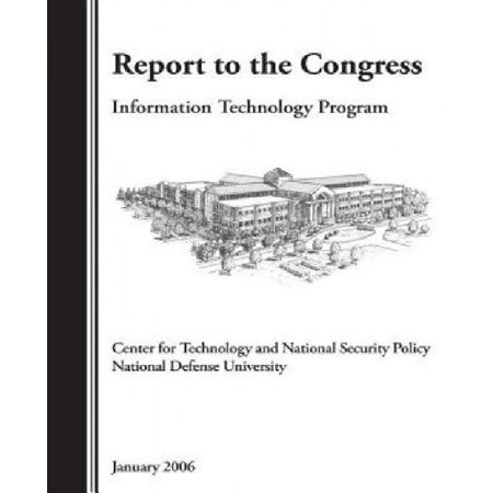 Report To The Congress  Information Technology Program  Center For Technology And Natonal Security Policy National Defense University