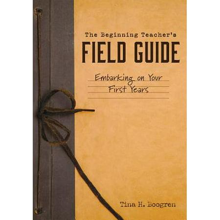 The Beginning Teacher's Field Guide](Teacher Teaching)