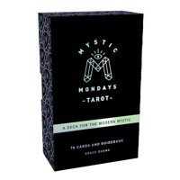 Mystic Mondays Tarot : A Deck for the Modern Mystic