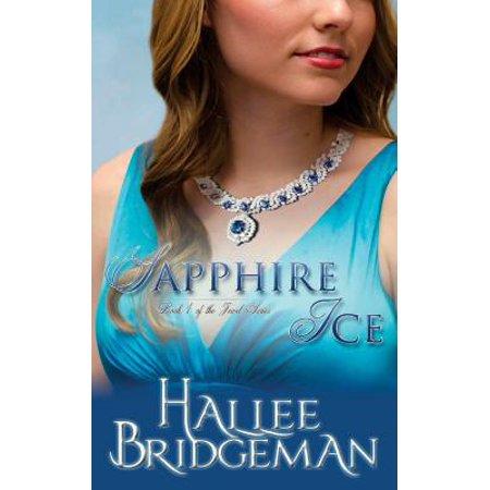 Sapphire Ice : The Jewel Series Book (Florida Sapphire Series)