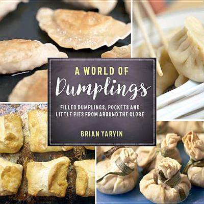 Around Pocket - A World of Dumplings: Filled Dumplings, Pockets, and Little Pies from Around the Globe - eBook