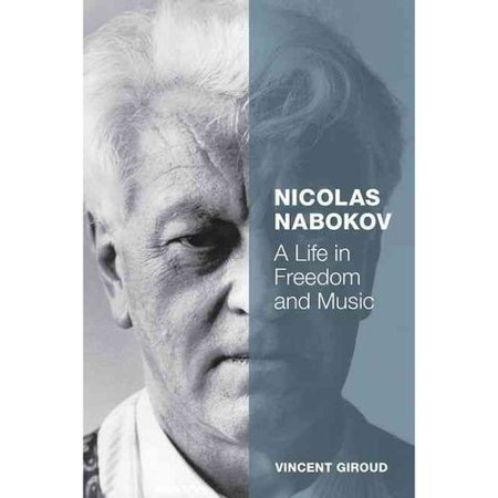 Nicolas Nabokov: A Life in Freedom and Music by