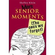 More Senior Moments (The Ones We Forgot) - eBook