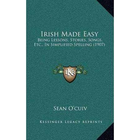 Irish Made Easy : Being Lessons, Stories, Songs, Etc., in Simplified Spelling - Halloween Spelling Song