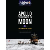 Apollo Expeditions to the Moon : The NASA History 50th Anniversary Edition