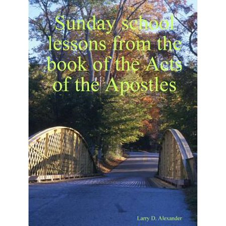 Sunday School Lessons from the Book of the Acts of the Apostles
