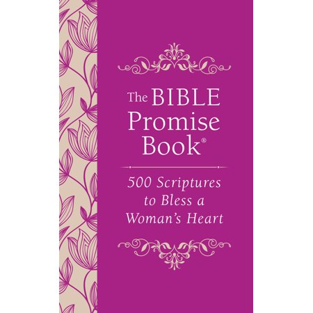 The Bible Promise Book: 500 Scriptures to Bless a Woman's