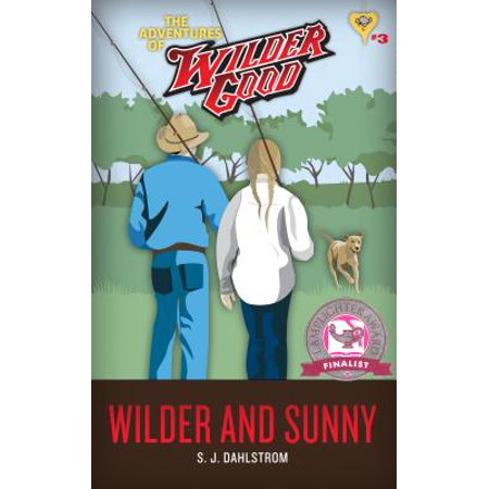 Wilder and Sunny: The Adventures of Wilder Good (The Sunnies)