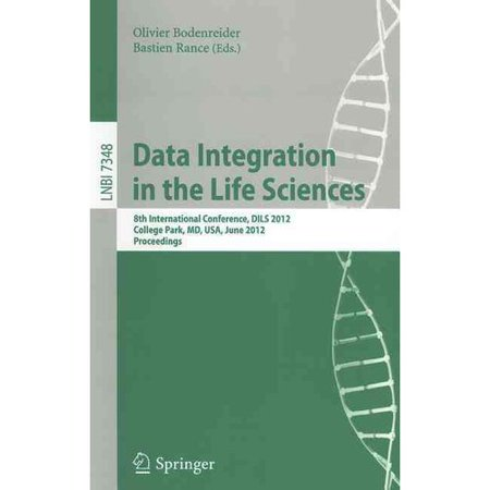 Data Integration In The Life Sciences  8Th International Conference  Dils 2012  College Park  Md  Usa  June 28 29  2012 Proceedings