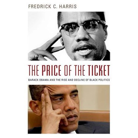 The Price of the Ticket : Barack Obama and the Rise and Decline of Black Politics - Wonderland Halloween Ticket Price