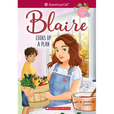 Blaire Cooks Up a Plan (American Girl: Girl of the Year 2019, Book 2) - (2 Year Geek Squad Product Replacement Plan)