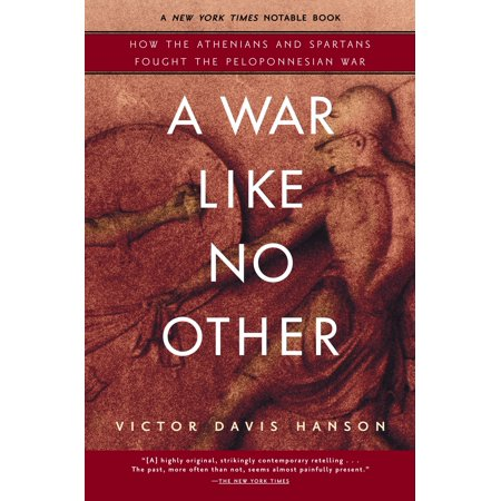 A War Like No Other : How the Athenians and Spartans Fought the Peloponnesian War](Greek Spartan)