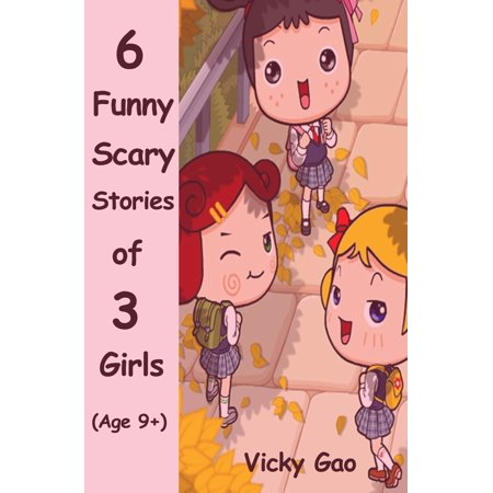 Six Funny Scary Stories of Three Girls (Children's Books) - eBook - Funny And Scary Halloween Stories