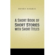 A Short Book of Short Stories with Short Titles - eBook