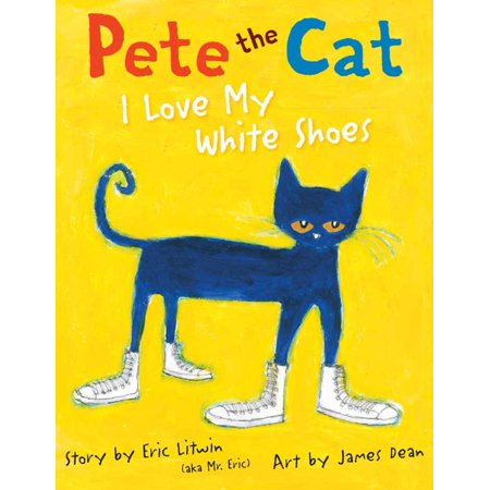 Pete the Cat: I Love My White Shoes - eBook](Pete The Cat Shoes)